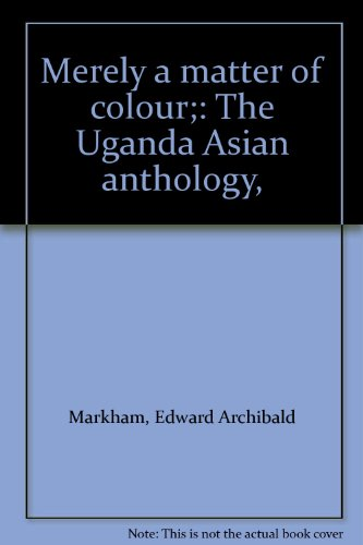 Merely a Matter of Colour By Edited by E. A. Markham