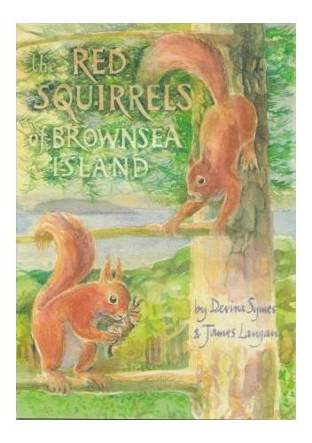 The Red Squirrels of Brownsea Island By Devina Linda Symes