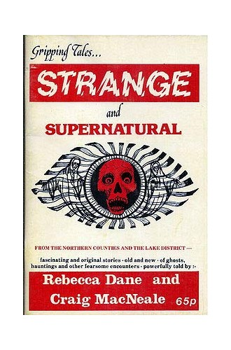Gripping Tales....Strange and Supernatural By Rebecca Dane