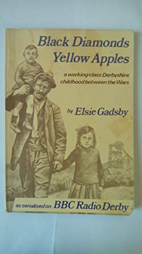 Black Diamonds, Yellow Apples By Elsie Gadsby