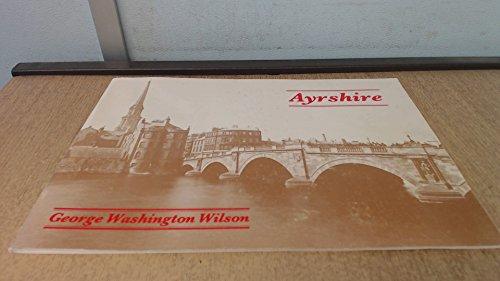 George Washington Wilson in Ayrshire By David B. Smith