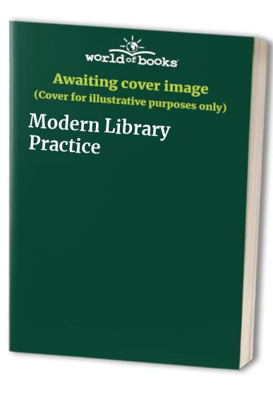 Modern Library Practice by Edited by Sheila Ritchie