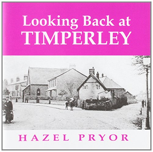 Looking Back at Timperley By Hazel Pryor