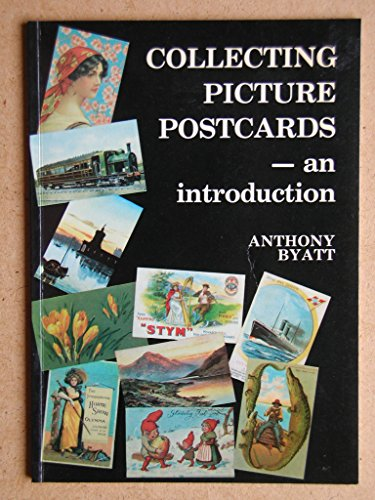 Collecting Picture Postcards By Anthony Byatt