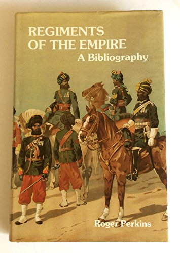 Regiments of the Empire By Roger Perkins