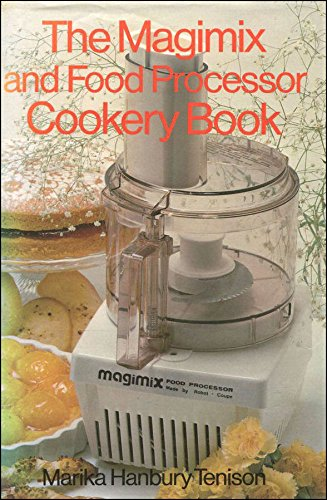 Magimix and Food Processor Cookery Book By Marika Hanbury-Tenison