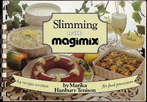 Slimming with Magimix By Marika Hanbury-Tenison