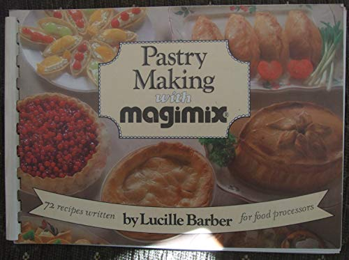 Pastry Making with Magimix By Lucille Barber