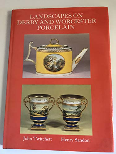 Landscapes on Derby and Worcester Porcelain By John Twitchett
