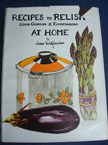 Recipes to Relish By Joan Wolfenden