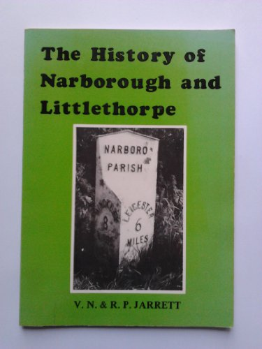 The history of Narborough and Littlethorpe By V. N Jarrett