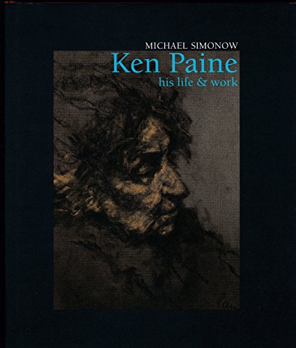 Ken Paine: his life & work By Michael Simonow