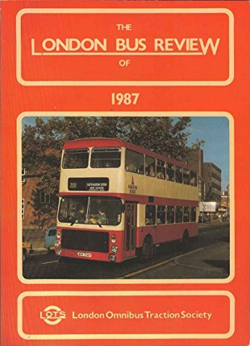 The London Bus Review of 1987 By Paul Dabrowski et al