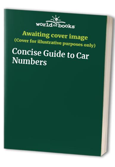 Concise Guide to Car Numbers by Tony Hill