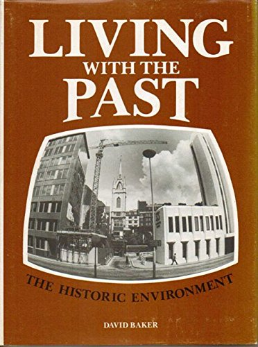 Living with the Past By David Baker