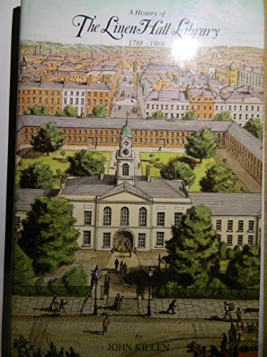 A history of the Linen Hall Library: 1788-1988 By John Killen
