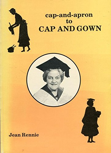 Cap and Apron to Cap and Gown By Jean Rennie