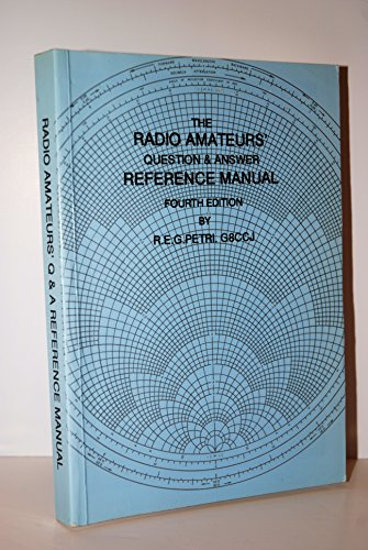 Radio Amateurs' Question and Answer Reference Manual By R.E.G. Petri
