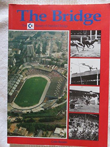The Bridge: The History Of Stamford Bridge By Colin BENSON