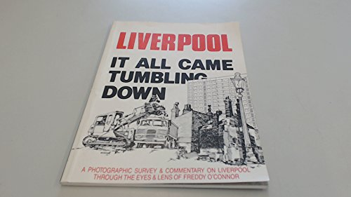 Liverpool: It All Came Tumbling Down... by Freddy O'Connor