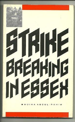 Strike Breaking in Essex By Moira Abdel-Rahim
