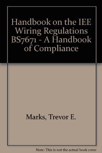 Handbook on the IEE Wiring Regulations BS7671 - A Handbook of Compliance by Trevor E. Marks
