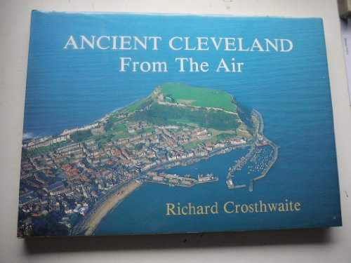 Ancient Cleveland from the air By Richard Crosthwaite