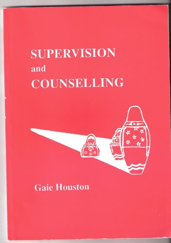 Red Book of Supervision and Counselling By Gaie Houston