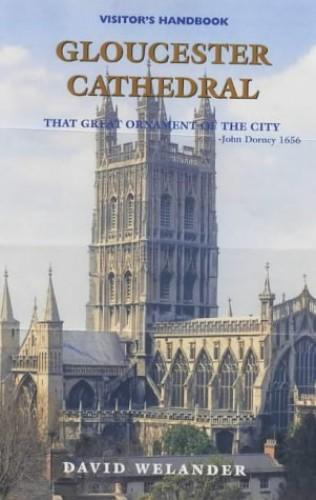 Gloucester Cathedral: Visitor's Handbook By David Welander