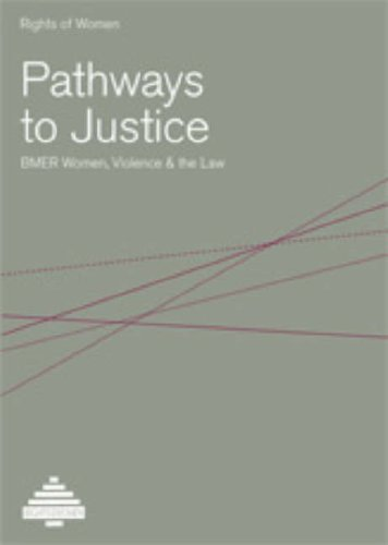 Pathways to Justice: BMER Women, Violence and the Law By Rights of Women