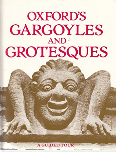 Oxford's Gargoyles and Grotesques By John Blackwood