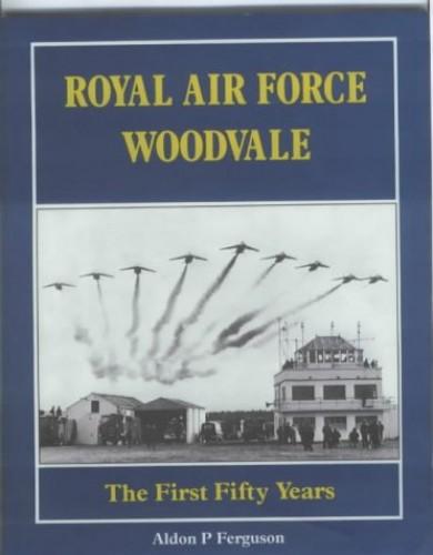 The Royal Air Force Woodvale By Aldon P. Ferguson