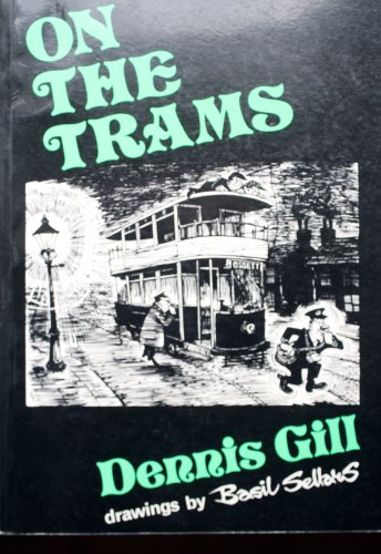 On the Trams By Dennis Gill
