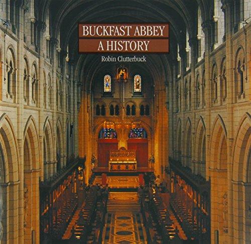 Buckfast Abbey: A History by Robin Jocelyn Clutterbuck