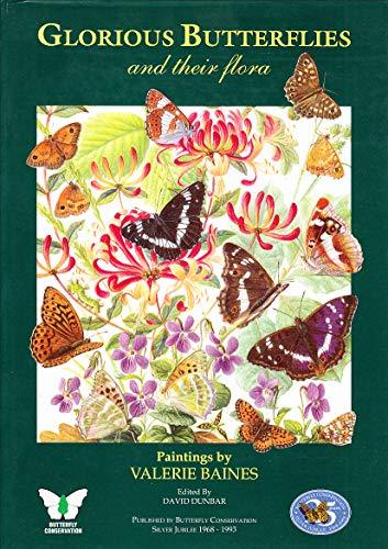 Glorious Butterflies and Their Flora by Valerie Baines