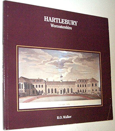 Hartlebury, Worcestershire; a record of a parish. By R O Walker: