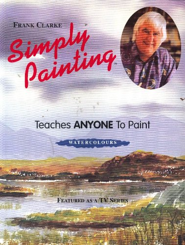Simply Painting: Bk. 1: Watercolours by Frank Clarke