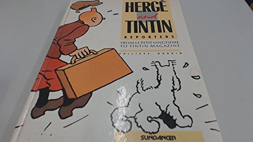Herge and Tintin Reporters By Philippe Goddin