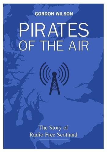 Pirates of the Air By Gordon Wilson