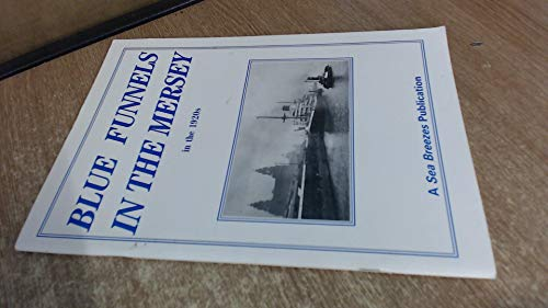 Blue Funnels in the Mersey By C.H. Milsom
