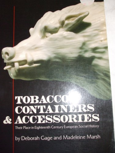 Tobacco Containers and Accessories: Their Place in Eighteenth Century European Social History By Madeleine Marsh