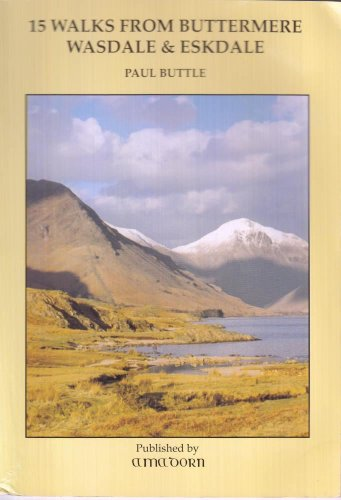 Fifteen Walks from Buttermere, Wasdale and Eskdale by Paul Buttle