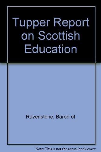 Tupper Report on Scottish Education By Baron of Ravenstone