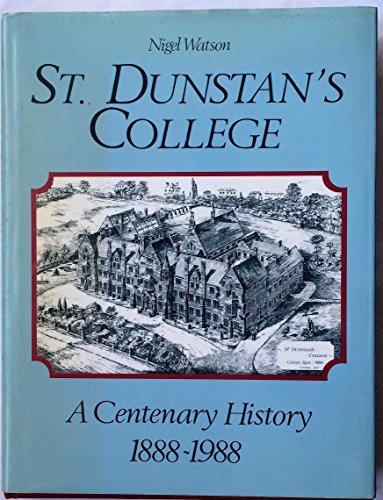 St Dunstan's College - A Centenary History 1888-1988 By Nigel Watson