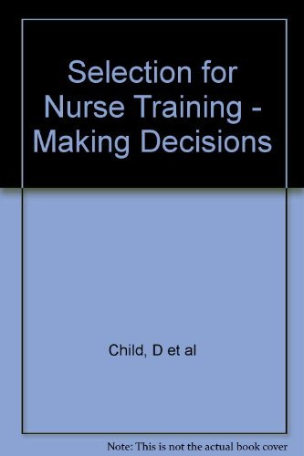 Selection for Nurse Training By Dennis Child