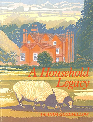 Household Legacy: With Recipes from the Brewhouse Traditional and Wholefood Company By Amanda Goodfellow