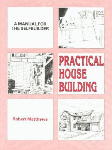 Practical House Building By Robert Matthews