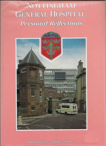 Nottingham General Hospital: Personal reflections By John Bittiner