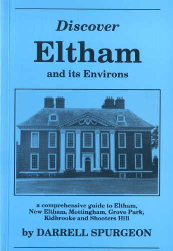 Discover Eltham and Its Environs By Darrell Spurgeon