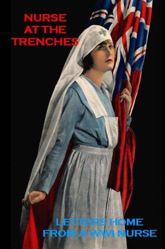 Nurse at the Trenches By Agnes Warner